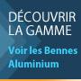 Découvrir les bennes Aluminium