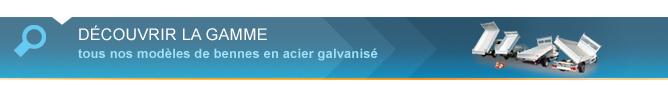 découvrir la gamme bennes Acier galvanisé